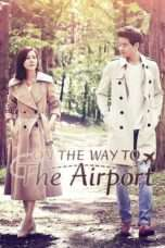 Nonton On the Way to the Airport (2016) Subtitle Indonesia