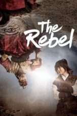 Nonton Streaming Download Drama Rebel: Thief Who Stole the People (2017) Subtitle Indonesia