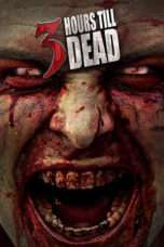 Nonton Film 3 Hours till Dead Download Streaming Movie Bioskop Subtitle Indonesia