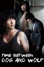 Nonton Streaming Download Drama Time Between Dog And Wolf (2007) Subtitle Indonesia
