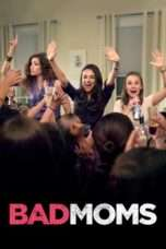 Nonton Streaming Download Drama Bad Moms (2016) Subtitle Indonesia
