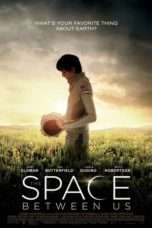 Nonton The Space Between Us (2017) Subtitle Indonesia