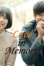Nonton Streaming Download Drama Love in Memory (2013) Subtitle Indonesia