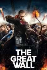 Nonton Streaming Download Drama The Great Wall (2016) Subtitle Indonesia