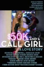 Nonton Streaming Download Drama $50K and a Call Girl: A Love Story (2014) Subtitle Indonesia