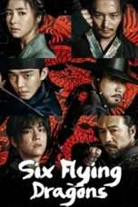 Nonton Streaming Download Drama Six Flying Dragons (2015) Subtitle Indonesia