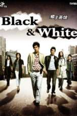 Nonton Streaming Download Drama Black & White (2009) Subtitle Indonesia