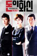Nonton Streaming Download Drama Incarnation of Money (2013) Subtitle Indonesia