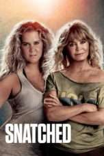 "Nonton Film Snatched (<a href=""https://dramaserial.tv/year/2017/"" rel=""tag"">2017</a>) 