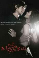 Nonton Streaming Download Drama A Love To Kill (2005) Subtitle Indonesia