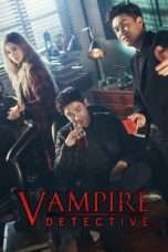 Nonton Streaming Download Drama Vampire Detective (2016) Subtitle Indonesia