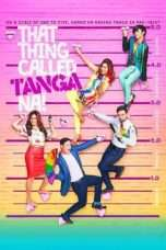 Nonton Streaming Download Drama That Thing Called Tanga Na (2016) Subtitle Indonesia