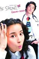 Nonton Be Strong, Geum-soon! (2005) Subtitle Indonesia