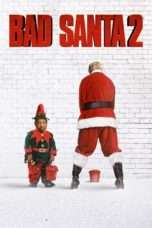 Nonton Streaming Download Drama Bad Santa 2 (2016) Subtitle Indonesia