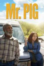 Nonton Film Mr. Pig Download Streaming Movie Bioskop Subtitle Indonesia