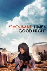 Nonton Streaming Download Drama A Thousand Times Good Night (2013) Subtitle Indonesia
