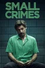 Nonton Streaming Download Drama Small Crimes (2017) Subtitle Indonesia