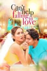 Nonton Film Can't Help Falling in Love Download Streaming Movie Bioskop Subtitle Indonesia