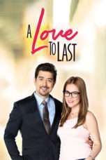Nonton Film A Love to Last Download Streaming Movie Bioskop Subtitle Indonesia