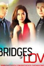 Nonton Streaming Download Drama Bridges of Love (2015) Subtitle Indonesia