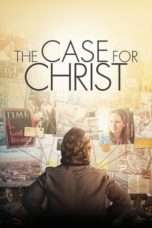 Nonton Film The Case for Christ Download Streaming Movie Bioskop Subtitle Indonesia