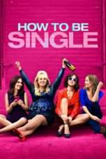 Nonton How to Be Single (2016) Subtitle Indonesia