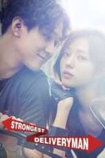Nonton Streaming Download Drama Strongest Deliveryman (2017) Subtitle Indonesia