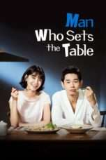 Nonton Man Who Sets The Table (2017) Subtitle Indonesia