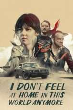 Nonton I Don't Feel at Home in This World Anymore (2017) Subtitle Indonesia