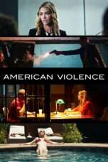 Nonton Streaming Download Drama American Violence (2017) Subtitle Indonesia