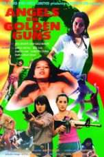 "Nonton Film Angels With Golden Guns (<a href=""https://dramaserial.tv/year/1981/"" rel=""tag"">1981</a>) 