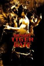 Nonton Dragon Tiger Gate (2006) Subtitle Indonesia