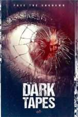 Nonton Film The Dark Tapes Download Streaming Movie Bioskop Subtitle Indonesia