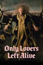 Nonton Only Lovers Left Alive (2013) Subtitle Indonesia