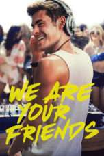 Nonton Streaming Download Drama We Are Your Friends (2015) Subtitle Indonesia
