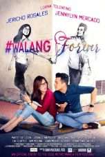 Nonton Streaming Download Drama #Walang Forever (2015) Subtitle Indonesia