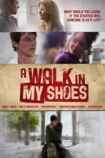 Nonton Film A Walk in My Shoes Download Streaming Movie Bioskop Subtitle Indonesia