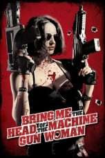 Nonton Streaming Download Drama Bring Me the Head of the Machine Gun Woman (2012) Subtitle Indonesia