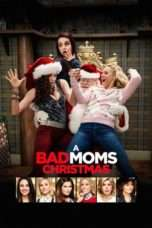 Nonton Film A Bad Moms Christmas Download Streaming Movie Bioskop Subtitle Indonesia