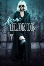 "Nonton Film Atomic Blonde (<a href=""https://dramaserial.tv/year/2017/"" rel=""tag"">2017</a>) 