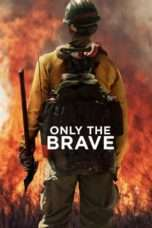 Nonton Only the Brave (2017) Subtitle Indonesia
