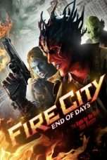 Nonton Streaming Download Drama Fire City: End of Days (2015) Subtitle Indonesia