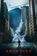 Nonton Film Geostorm Download Streaming Movie Bioskop Subtitle Indonesia