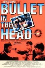 "Nonton Film Bullet in the Head (<a href=""https://dramaserial.tv/year/1990/"" rel=""tag"">1990</a>) 