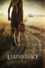 Nonton Film Leatherface Download Streaming Movie Bioskop Subtitle Indonesia