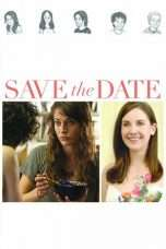 """Nonton Film Save the Date (<a href=""""https://dramaserial.tv/year/2012/"""" rel=""""tag"""">2012</a>) 