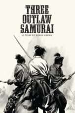 Nonton Film Three Outlaw Samurai Download Streaming Movie Bioskop Subtitle Indonesia