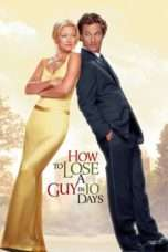 Nonton Streaming Download Drama How to Lose a Guy in 10 Days (2003) Subtitle Indonesia