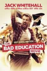 Nonton Streaming Download Drama The Bad Education Movie (2015) Subtitle Indonesia