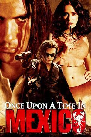 Nonton Film Once Upon a Time in Mexico 2003 Sub Indo